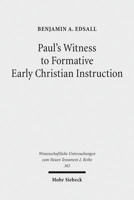 Paul's Witness to Formative Early Christian Instruction