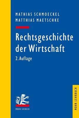 Rechtsgeschichte Der Wirtschaft: Seit Dem 19. Jahrhundert