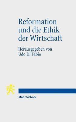 Reformation Und Die Ethik Der Wirtschaft