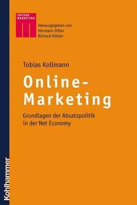 Online-Marketing: Grundlagen Der Absatzpolitik in Der Net Economy
