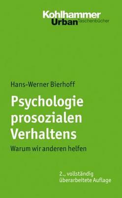 Psychologie Prosozialen Verhaltens: Warum Wir Anderen Helfen