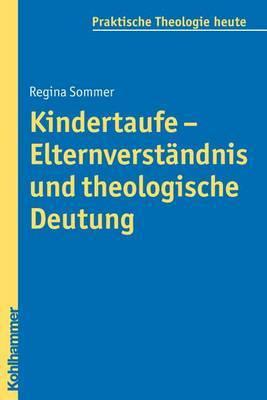 Kindertaufe - Elternverstandnis Und Theologische Deutung
