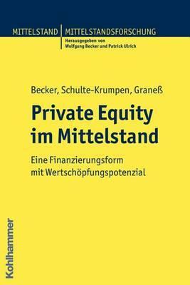 Private Equity Im Mittelstand: Eine Finanzierungsform Mit Wertschopfungspotential