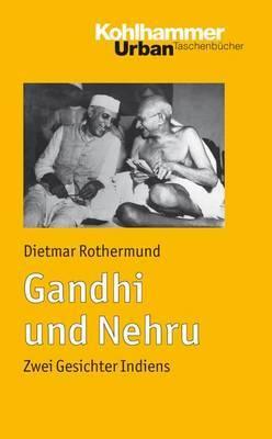 Gandhi Und Nehru: Zwei Gesichter Indiens