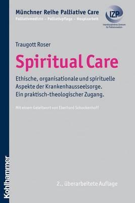 Spiritual Care: Der Beitrag Von Seelsorge Zum Gesundheitswesen