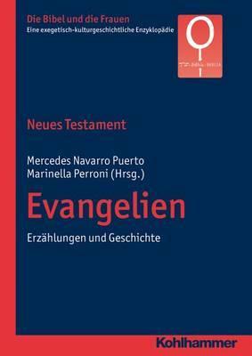 Neues Testament. Evangelien: Erzahlungen Und Geschichte