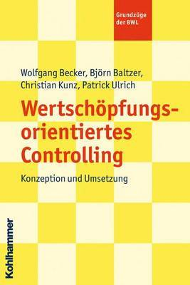 Wertschopfungsorientiertes Controlling: Konzeption Und Umsetzung