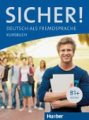 Sicher!: Kursbuch B1+