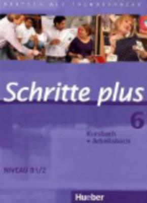 Schritte Plus: Kurs- Und Arbeitsbuch 6 Ohne CD