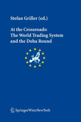 At the Crossroads: The World Trading System and the Doha Round