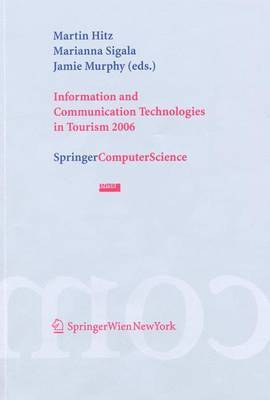 Information and Communication Technologies in Tourism: Proceedings of the International Conference in Lausanne, Switzerland, 2006: 2006