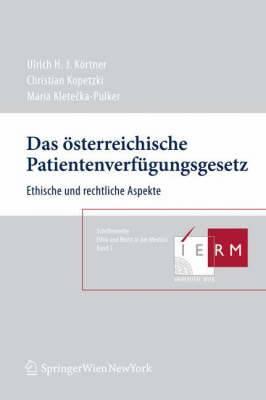 Das Osterreichische Patientenverf Gungsgesetz: Ethische Und Rechtliche Aspekte