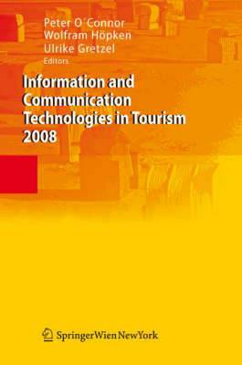 Information and Communication Technologies in Tourism: Proceedings of the International Conference in Innsbruck, Austria, 2008: 2008