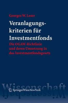 Veranlagungskriterien Fur Investmentfonds: Die Ogaw-Richtlinie Und Deren Umsetzung in Das Investmentfondsgesetz