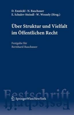 Ber Struktur Und Vielfalt Im Ffentlichen Recht: Festgabe Fur Bernhard Raschauer