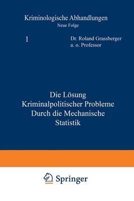 Die Lasung Kriminalpolitischer Probleme Durch Die Mechanische Statistik