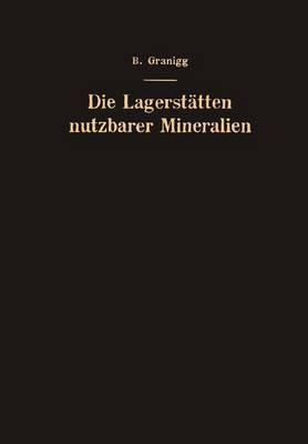 Die Lagerstatten Nutzbarer Mineralien: Ihre Entstehung, Bewertung Und Erschliessung