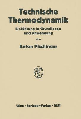 Technische Thermodynamik: Einfuhrung in Grundlagen Und Anwendung