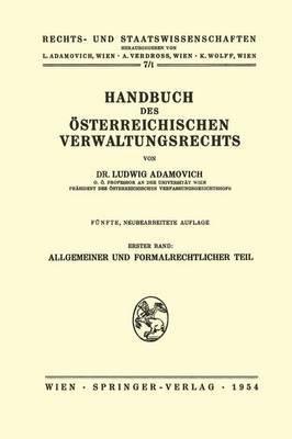 Handbuch Des Asterreichischen Verwaltungsrechts: Teil 1: Allgemeiner Und Formalrechtlicher Teil