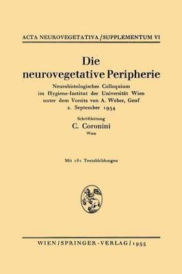 Die Neurovegetative Peripherie: Neurohistologisches Colloquium Im Hygiene-Institut der Universitat Wien Unter Dem Vorsitz von A. Weber, Genf 2. September 1954