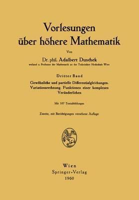 Vorlesungen A1/4ber Hahere Mathematik: Band 3: Gewahnliche Und Partielle Differentialgleichungen. Variationsrechnung. Funktionen Einer Komplexen Veranderlichen