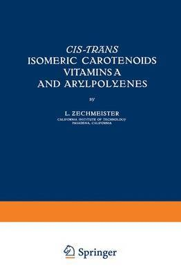 CIS-Trans Isomeric Carotenoids Vitamins A and Arylpolyenes
