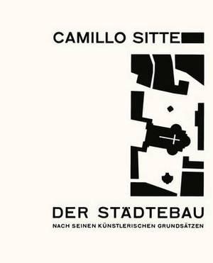 Der Stadtebau Nach Seinen Ka1/4nstlerischen Grundsatzen