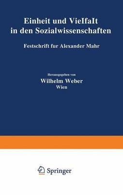 Einheit Und Vielfalt in Den Sozialwissenschaften: Festschrift Fa1/4r Alexander Mahr