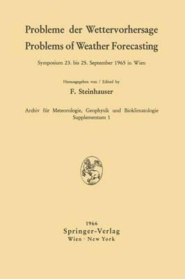 Probleme der Wettervorhersage / Problems of Weather Forecasting: Symposium 23. Bis 25. September 1965 in Wien