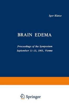 Brain Edema: Proceedings of the Symposium September 11-13, 1965, Vienna