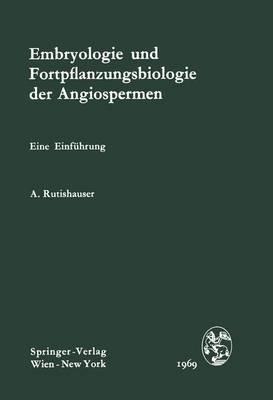 Embryologie Und Fortpflanzungsbiologie Der Angiospermen: Eine Einfuhrung