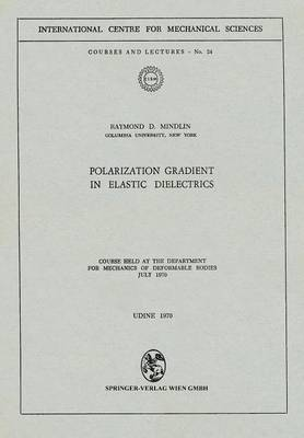 Polarization Gradient in Elastic Dielectrics: Course Held at the Department for Mechanics of Deformable Bodies, July 1970