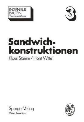 Sandwichkonstruktionen: Berechnung, Fertigung, Ausfuhrung