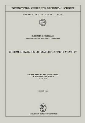 Thermodynamics of Materials with Memory: Course held at the Department of Mechanics of Solids July 1971