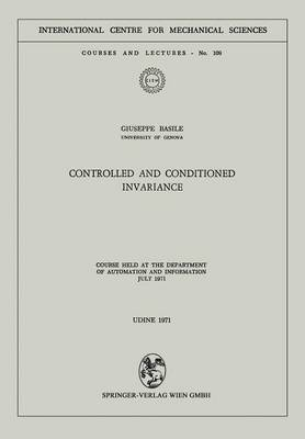 Controlled and Conditioned Invariance: Course held at the Department of Automation and Information July 1971