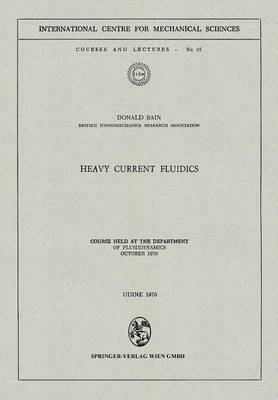 Heavy Current Fluidics: Course held at the Department of Fluiddynamics, October 1970