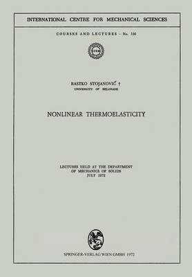 Nonlinear Thermoelasticity: Lectures Held at the Department of Mechanics of Solids July 1972