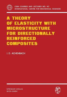 A Theory of Elasticity with Microstructure for Directionally Reinforced Composites