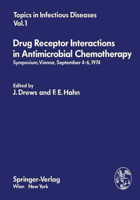 Drug Receptor Interactions in Antimicrobial Chemotherapy: Symposium, Vienna, September 4-6, 1974