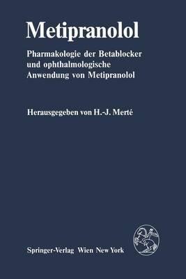Metipranolol: Pharmakologie Der Betablocker Und Ophthalmologische Anwendung Von Metipranolol