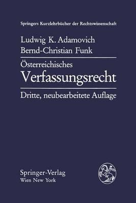 A-Sterreichisches Verfassungsrecht: Verfassungsrechtslehre Unter Bera1/4cksichtigung Von Staatslehre Und Politikwissenschaft