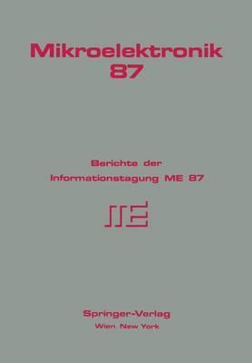 Mikroelektronik 87: Berichte Der Informationstagung Me 87
