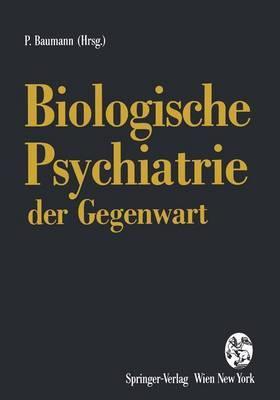 Biologische Psychiatrie Der Gegenwart: 3. Drei-Lander-Symposium Fa1/4r Biologische Psychiatrie, Lausanne, September 1992