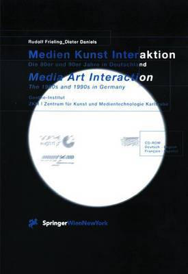 Medien Kunst Interaktion / Media Art Interaction: Die 80er Und 90er Jahre in Deutschland / the 1980s and 1990s in Germany