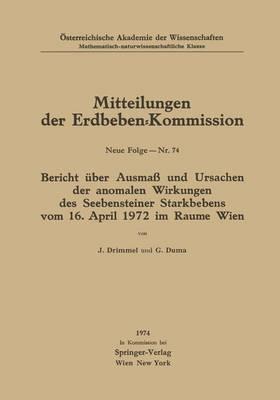 Bericht Uber Ausmass Und Ursachen Der Anomalen Wirkungen Des Seebensteiner Starkbebens Vom 16. April 1972 Im Raume Wien