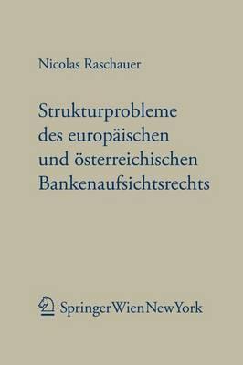 Aktuelle Strukturprobleme Des Europ Ischen Und Sterreichischen Bankenaufsichtsrechts