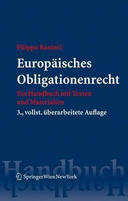 Europ Isches Obligationenrecht: Ein Handbuch Mit Texten Und Materialien