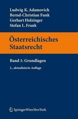 Sterreichisches Staatsrecht: Band 1: Grundlagen