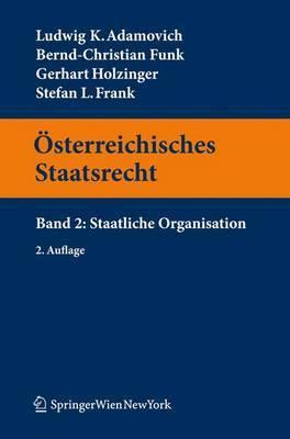 Sterreichisches Staatsrecht: Band 2: Staatliche Organisation