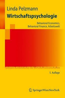 Wirtschaftspsychologie: Behavioral Economics, Behavioral Finance, Arbeitswelt